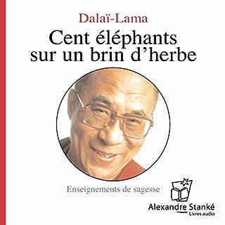 Cent éléphants sur un brin d'herbe                    De :                                                                                                                                 Le Dalaï-Lama                               Lu par :                                                                                                                                 Jean Leclerc                      Durée : 1 h et 13 min     7 notations     Global 3,6