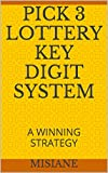 PICK 3 LOTTERY KEY DIGIT SYSTEM: A WINNING STRATEGY