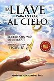 La Llave para Entrar al Cielo : El Cielo a un Paso de la Muerte