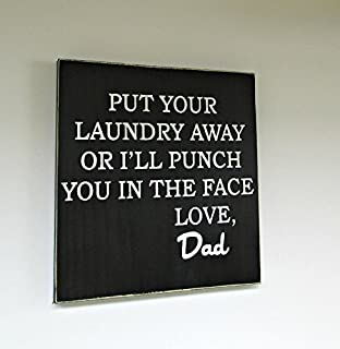 Put Your Laundry Away Or I'll Punch You In The Face Love, DAD Hand Painted Wood Sign Black and White Made In USA