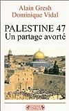 Palestine 47, un partage avorté