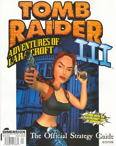 Tomb Raider III: Adventures of Lara Croft: The Official Strategy Guide