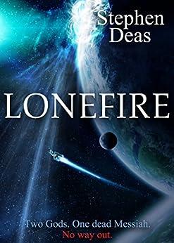 LoneFire by [Stephen Deas]
