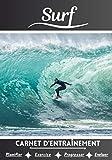 Surf Carnet d'entraînement: Cahier d'exercice pour progresser   Sport et passion...