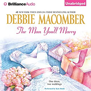 The Man You'll Marry     The First Man You'll Meet & The Man You'll Marry              Written by:                                                                                                                                 Debbie Macomber                               Narrated by:                                                                                                                                 Kate Rudd                      Length: 6 hrs and 50 mins     Not rated yet     Overall 0.0