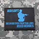 Airsoft Because Even PAINTBALLERS Need Heroes PVC Rubber Morale Patch by NEO Tactical Gear Morale Patch - Hook Backed (Blue and Black)