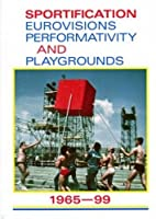 Sportification: Eurovisions, Performativity, and Playgrounds