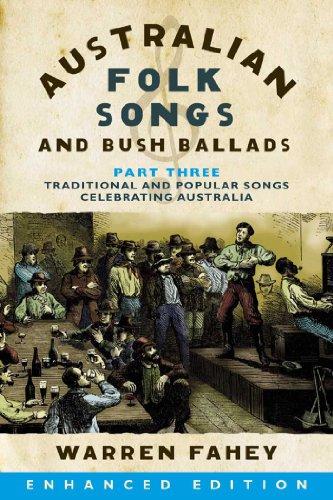 Australian Folk Songs and Bush Ballads Enhanced E-book PART THREE (English Edition)