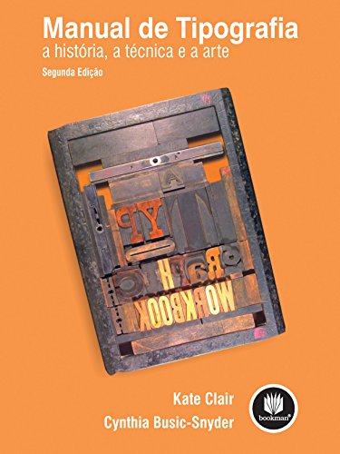 Manual de Tipografia: A História, a Técnica e a Arte