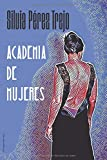 Academia de Mujeres (Ficción Autobiográfica)