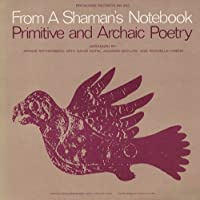From a Shaman's Notebook-Primitive & Archaic Poetr