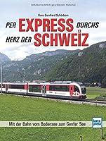 Per Express durchs Herz der Schweiz: Mit der Bahn vom Bodensee zum Genfer See