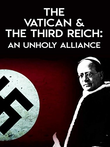 The Vatican & The Third Reich: An Unholy Alliance [OV]