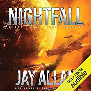 Nightfall     Blood on the Stars, Book 10              By:                                                                                                                                 Jay Allan                               Narrated by:                                                                                                                                 Jeffrey Kafer                      Length: 10 hrs and 8 mins     37 ratings     Overall 4.8