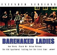 Barenaked Ladies - Extended Versions by Barenaked Ladies (2006-11-28)