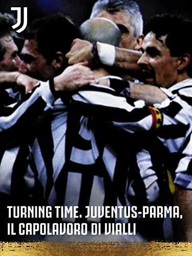 History. Turning Time. Juventus-Parma, il capolavoro di Vialli