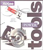 Essential Power Tools: 19 Essential Tools to Renovate and Repair Your Home (Essential (This Old House Books))