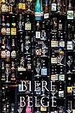 BIERE BELGE: Carnet de degustation – Pour tous les amateurs de bieres belges – Blondes, ambres, rousses - Brasseur & Brasserie – Malt et houblon