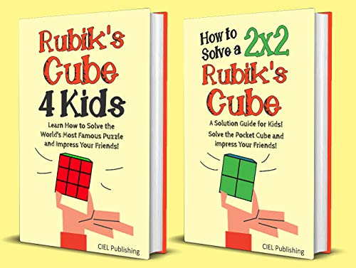 Rubik's Cube for Kids: 2 Manuscripts in 1. Learn to Solve the Original Rubik's Cube (3x3x3) and the Pocket Cube (2x2x2) and Impress Just About Everyone! ... Step, Color-Illustrated) (English Edition)