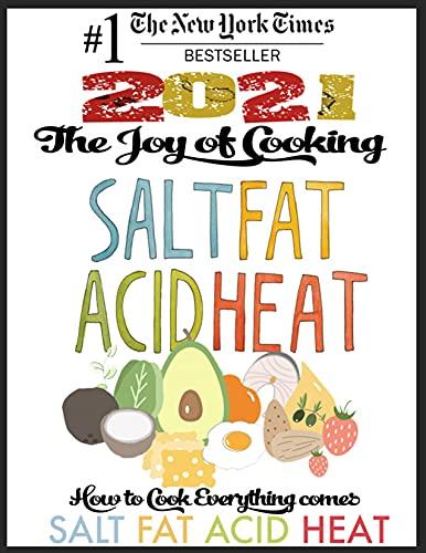 The Joy of Cooking: Salt, Fat, Acid, Heat: How to Cook Everything comes Salt, Fat, Acid, Heat