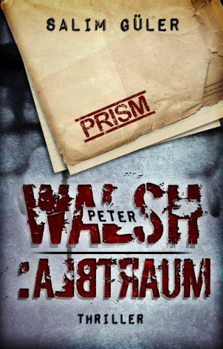 Buchseite und Rezensionen zu 'Peter Walsh :ALBTRAUM, Teil 1' von Salim Güler