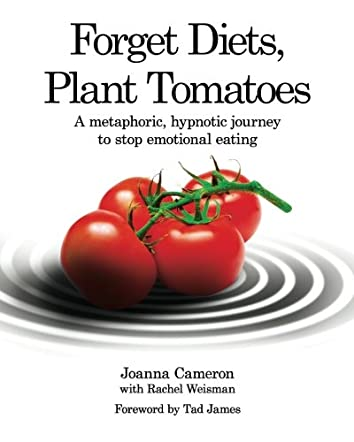 Forget Diets, Plant Tomatoes