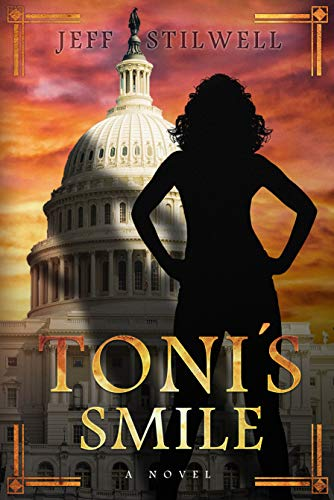 Toni's Smile: A novel about power and the first Blatina President of the United States (English Edition)