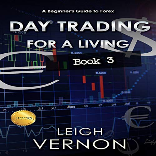 Page de couverture de Day Trading for a Living: A Beginner's Guide to Forex