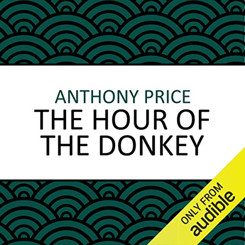 The Hour of the Donkey                   By:                                                                                                                                 Anthony Price                               Narrated by:                                                                                                                                 Steven Kynman                      Length: 10 hrs and 24 mins     12 ratings     Overall 4.0