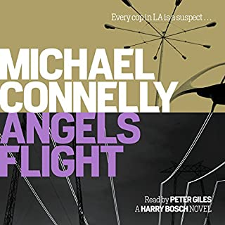 Angels Flight                   By:                                                                                                                                 Michael Connelly                               Narrated by:                                                                                                                                 Peter Giles                      Length: 12 hrs and 51 mins     509 ratings     Overall 4.6