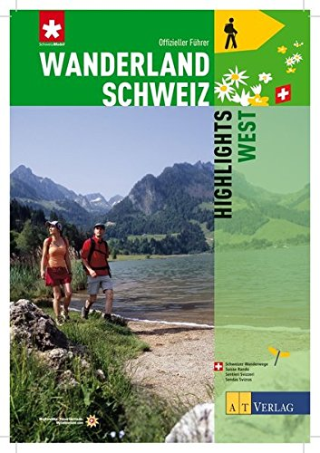 Wanderland Schweiz - Highlights West