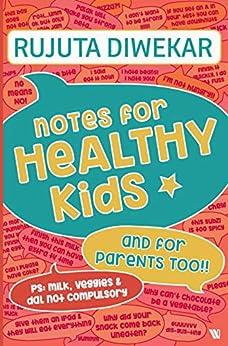Notes for Healthy Kids by [Rujuta Diwekar]