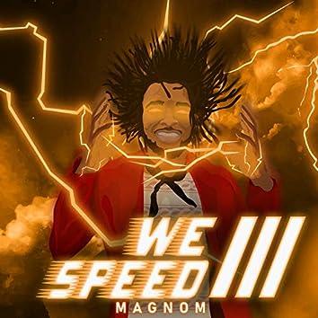 We Speed 3