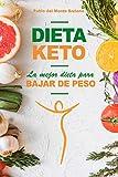 Dieta Cetogénica ,: Reinicia Tu Metabolismo en 14 días y Quema Grasa De Forma Definitiva, La Dieta Keto, La Guía Paso a Paso Para Principiantes: Vía óptima para la pérdida de peso efectiva
