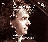Hahn, Reynaldo : Concerto, Sonate pour Violon