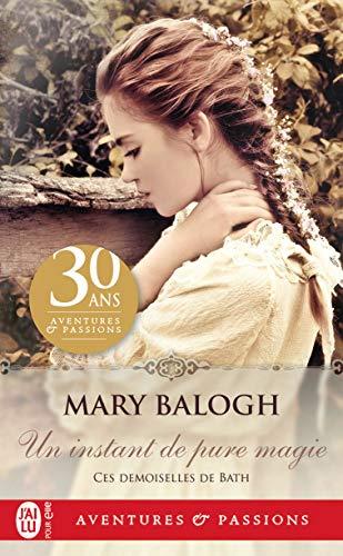 Ces demoiselles de Bath - Tome 3 : Un instant de pure magie de Mary Balogh 51DAZdEEugL