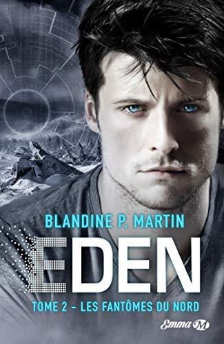 Eden, T2 : Les Fantômes du Nord