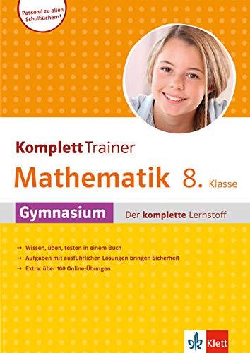 Klett Komplett Trainer Mathematik, Gymnasium Klasse 8: Gymnasium - der komplettte Lernstoff: Buch mit Online-Übungen