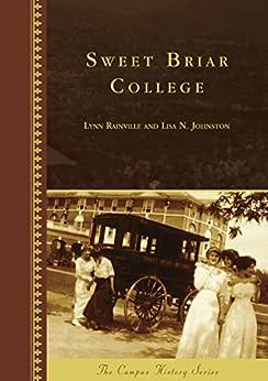 Sweet Briar College (Campus History) by [Lynn Rainville, Lisa N. Johnston]