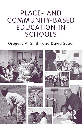 Compare Textbook Prices for Place- and Community-Based Education in Schools Sociocultural, Political, and Historical Studies in Education 1 Edition ISBN 9780415875196 by Smith, Gregory A.,Sobel, David