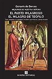 El parto milagroso. El milagro de Teófilo (texto adaptado al castellano moderno por Antonio Gálvez...