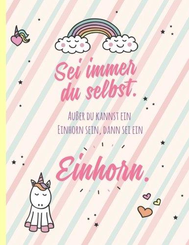 Einhorn: Notizbuch A4 liniert, großes Notizheft mit süßem Einhorn-Motiv und Spruch, XXL, über 100 Seiten, für Mädchen, blanko (Einhorn Premium Notizbücher, Band 1)