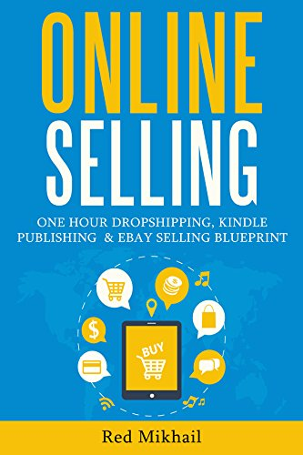 ONLINE SELLING (3 in 1 BUSINESS BOOK BUNDLE): ONE HOUR DROPSHIPPING, KINDLE PUBLISHING  & EBAY SELLING BLUEPRINT (English Edition)