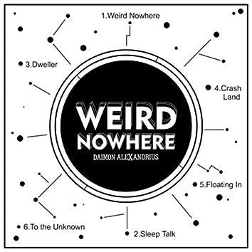Weird Nowhere
