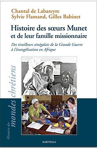 Histoire des soeurs munet et de leur famille missionnaire PDF Books