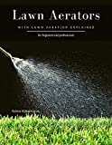 Lawn Aerators: with Lawn Aeration Explained (English Edition)