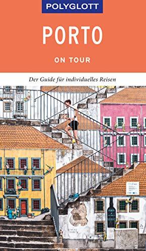 POLYGLOTT on tour Reiseführer Porto: Der Guide für individuelles Reisen