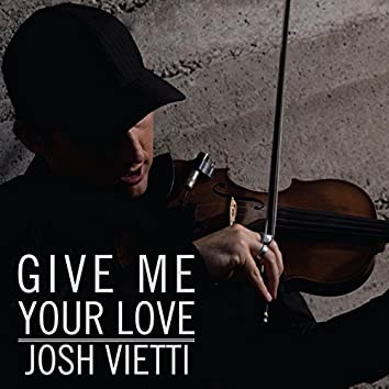 Give Me Your Love (feat. Maegan Holman)