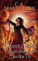 Secret Spirit Guardians of Santa Fe