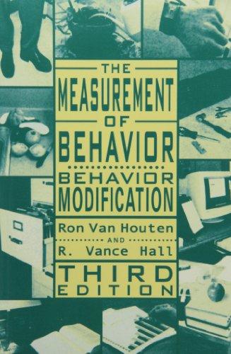 The Measurement of Behavior: Behavior Modification...
